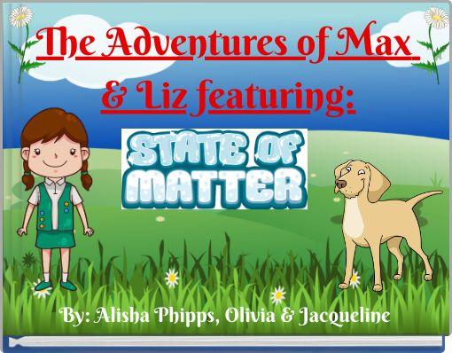 The Adventures of Max & Liz featuring: