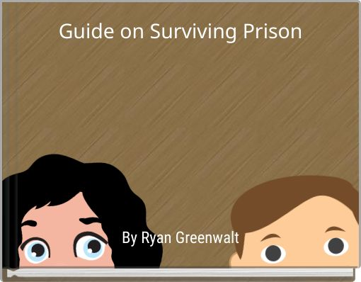 Guide on Surviving Prison