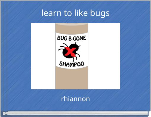 learn to like bugs