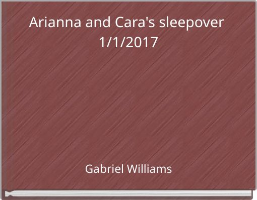 Arianna and Cara's sleepover 1/1/2017