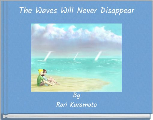 The Waves Will Never Disappear