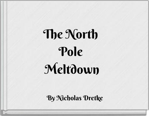 The North Pole Meltdown