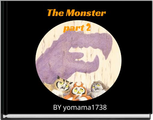 The Monster part 2