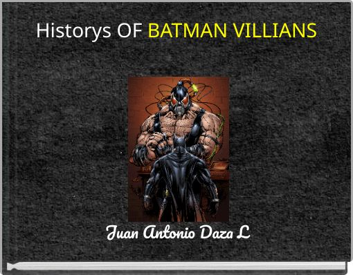 Historys  OF BATMAN VILLIANS