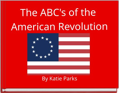 The ABC's of the American Revolution