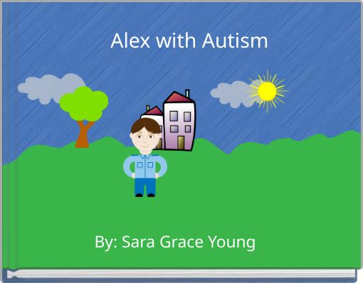 Alex with Autism
