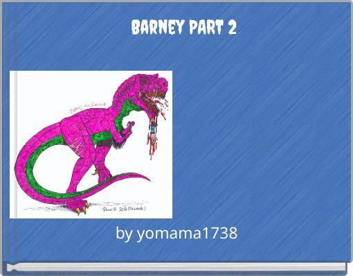 Barney PART 2