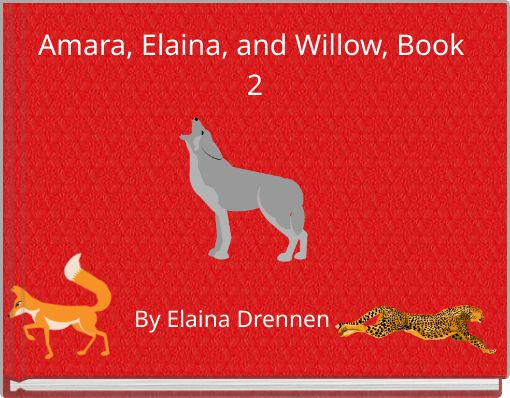 Amara, Elaina, and Willow, Book 2