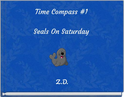 Time Compass #1Seals On Saturday