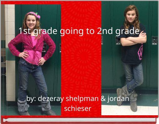 1st grade going to  2nd grade