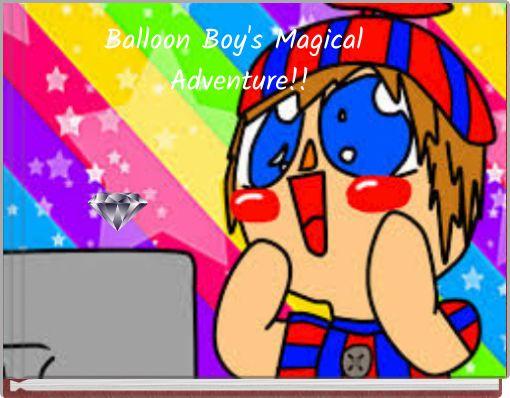 Balloon Boy's Magical Adventure!!