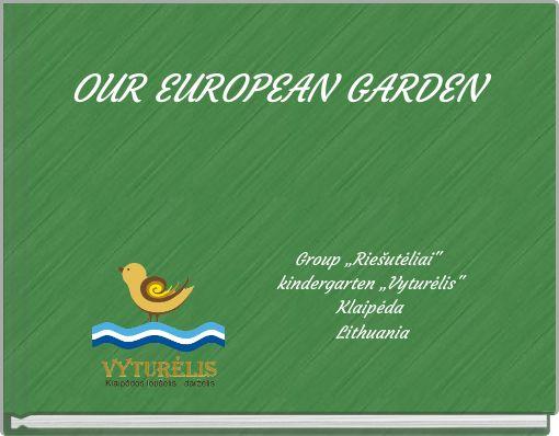 OUR EUROPEAN GARDEN