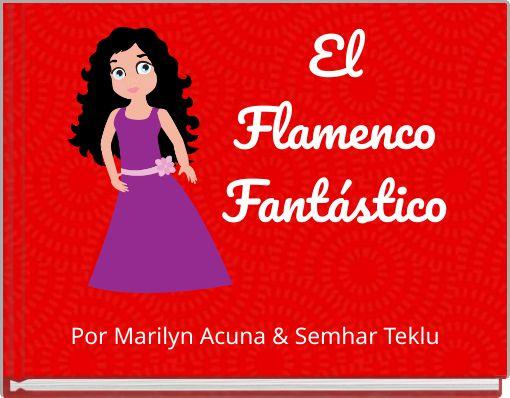 El Flamenco Fantástico