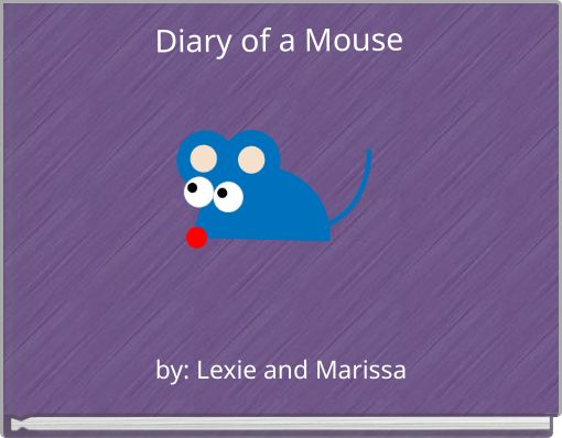 Diary of a Mouse
