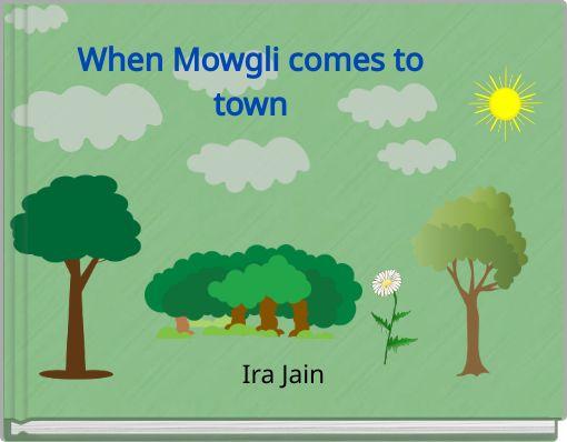 When Mowgli comes to town