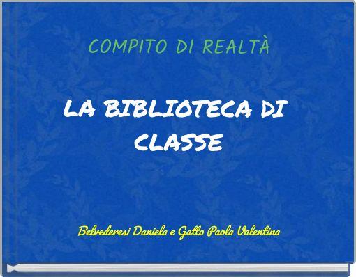 COMPITO DI REALTÀLA BIBLIOTECA DI CLASSE