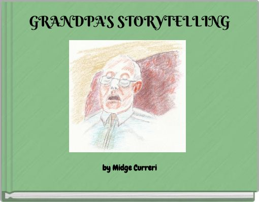 GRANDPA'S STORYTELLING