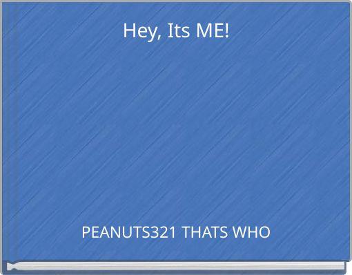 Hey, Its ME!