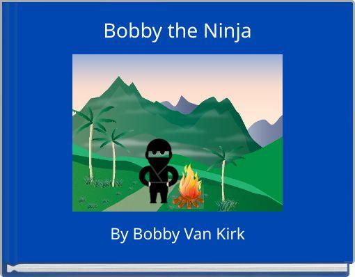 Bobby the Ninja