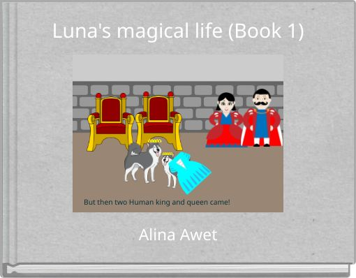 Luna's magical life (Book 1)