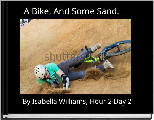 A Bike, And Some Sand.