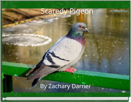 Scaredy Pigeon