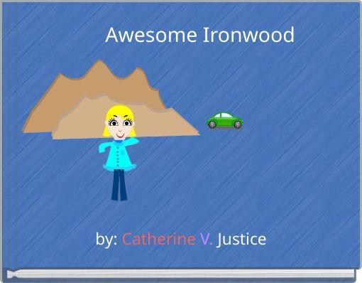 Awesome Ironwood