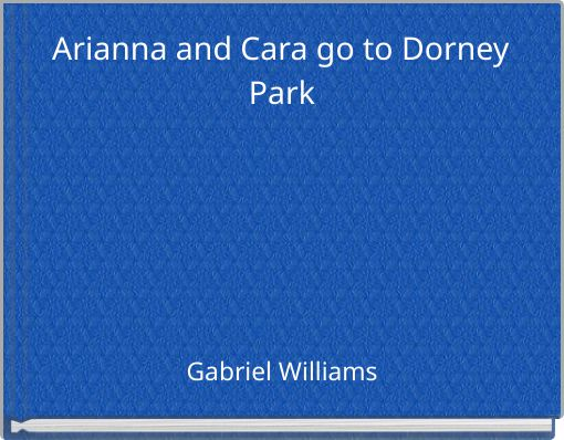Arianna and Cara go to Dorney Park