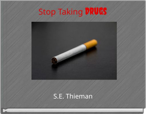 Stop Taking Drugs