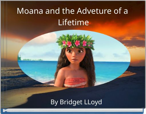 Moana and the Adveture of a Lifetime