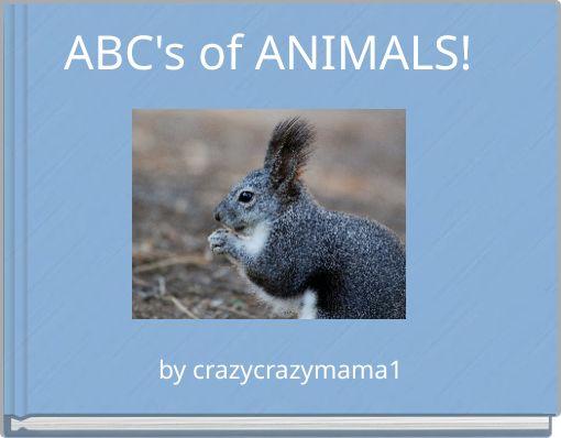 ABC's of ANIMALS!