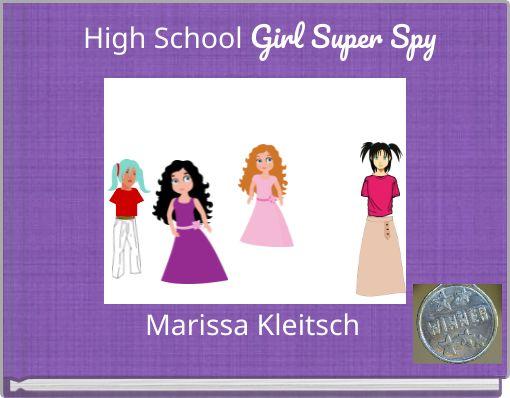 High school girl super spy
