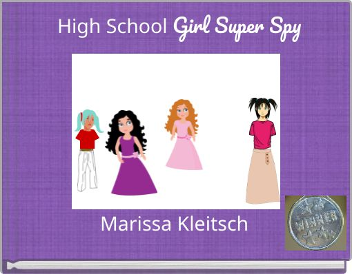 High school girl super spy