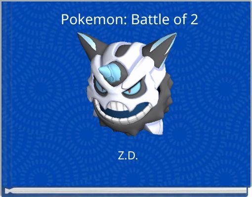 Pokemon: Battle of 2