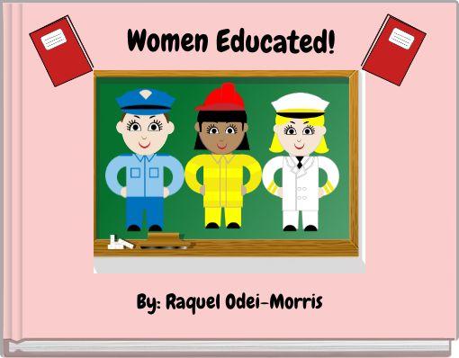 Women Educated!