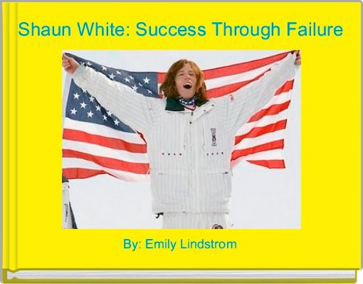 Shaun White: Success Through Failure