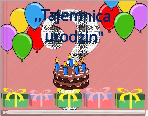 ,,Tajemnica urodzin
