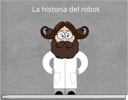 La historia del robot
