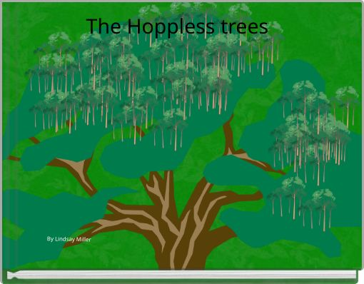 The Hoppless trees