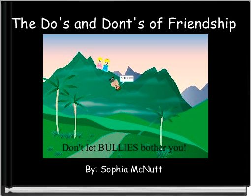 The Do's and Dont's of Friendship