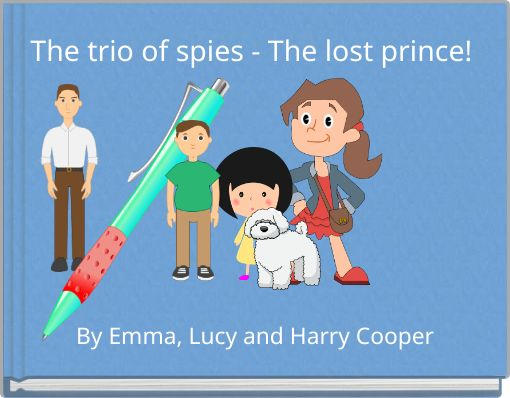 The  trio of spies - The lost prince!
