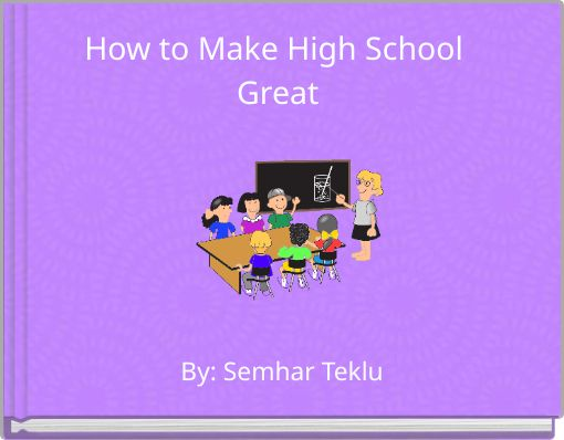 How to Make High School Great