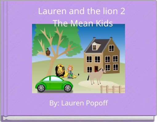 Lauren and the lion 2 The Mean Kids