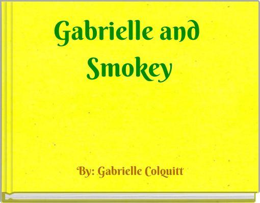 Gabrielle and Smokey