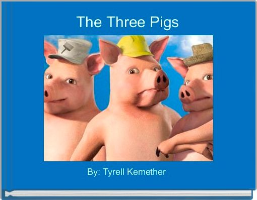 The Three Pigs