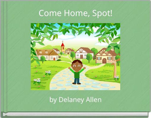 Come Home, Spot!