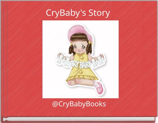CryBaby's Story