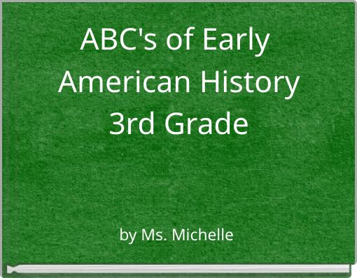 ABC's of Early American History3rd Grade