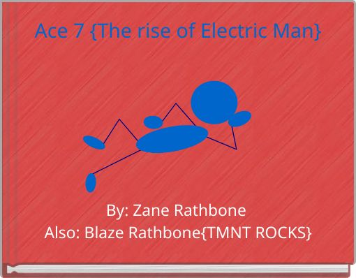 Ace 7 {The rise of Electric Man}