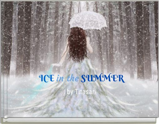ICE in the SUMMER